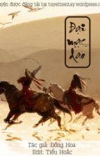 Đại Mạc Dao - Đồng Hoa (Tập 1) by ThienMac