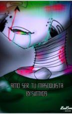 Amo ser tu masoquista (Errorink) //PAUSADO// by svmy09