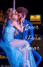 •Nacer Para Amar• | Ruggarol [Hot]  by RuggeMyLight