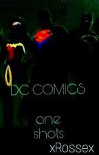 -<One Shots  DC> - 🌟Pedidos Abiertos 🌟 by xRossex