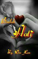 Risalah Hati  by adiexzuke