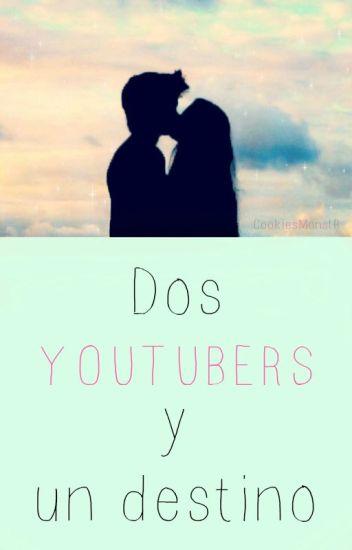 Dos Youtubers y un destino. [ElRubius] #Wattys2015