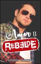 Amor Rebelde II by VanessaCarolineSL