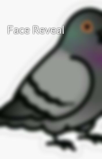 Face Reveal