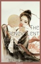 The Benevolent Miracle Doctor by WinkieOz