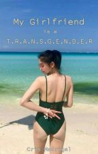My Girlfriend is a Transgender by cris_madrigal