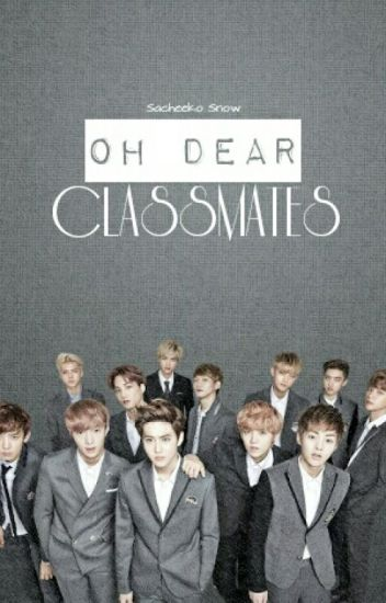 OH! DEAR CLASSMATES!