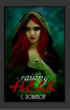 Loving Hell Trilogy-Book One: Raising Hell by DavidRobinson116