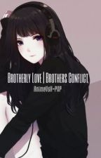 Brotherly Love | Brothers Conflict by TooWeird4You