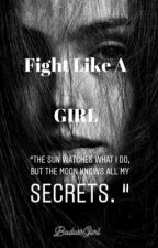 Fight Like A Girl by BadassGiirl