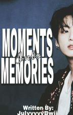 BOOK1: Moments Into Memories | JJK (Completed✔️) by Julyyyyybwii