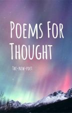 Poems for Thought by The-new-poet