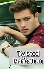 Twisted Perfection (Perfection #1) ✔ by DAMecca
