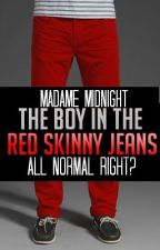 The Boy In The Red Skinny Jeans by MadameMidnight