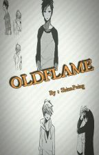 OLDFLAME ( Completed)  by shinnpaing