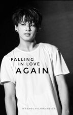 Falling in Love Again [Jungkook | BTS | FF | Completed ] by wasmachichhiereigtl