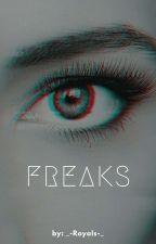 Freaks by _-Royal-_