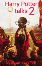 Harry Potter Talks 2 by Dzamelia3435