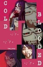Cold Blooded by HeartAttack_26