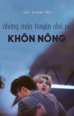 [Khôn Nông] Những Mẩu Truyện Nhỏ Về Khôn Nông by Hyung-Yeon95