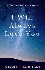 I Will Always Love You by shamzzzie