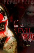 The worst Evil by i_am_mahdi