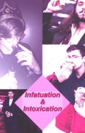 Infatuation & Intoxication by kindakayo