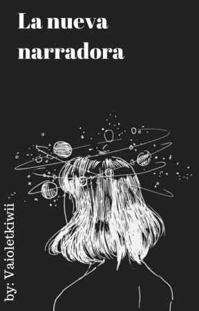 La nueva narradora by vaioletkiwii