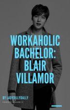 Workaholic Bachelor: Blair Villamor by LadyDillyDally