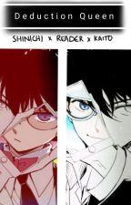 Deduction Queen (Shinichi X Reader X Kaito) by BeautifulAnimeTrash