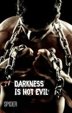 Darkness Is Not Evil by NRZ434
