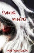 Sparking Wildfires (Naruto) by xXCaptainOptimistXx