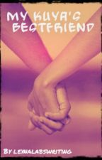 My Kuya's Bestfriend (COMPLETE)(EDITING) by leynalabswriting