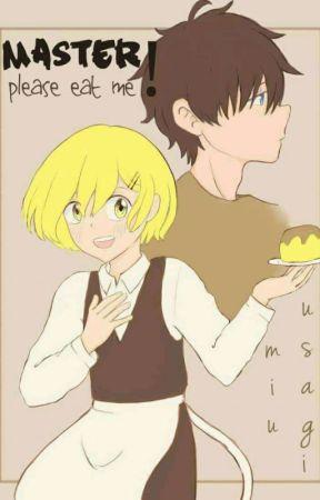 Master, Please Eat Me!  by miusagii