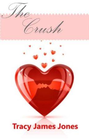 The Crush by TracyJamesJones