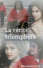 La vérité triomphera by MzelleMeliii10