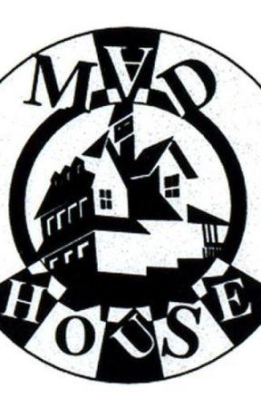 Mad House. by BlackPoetess