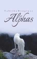 Alphas *TO BE RE-WRITTEN* by captain_snarky