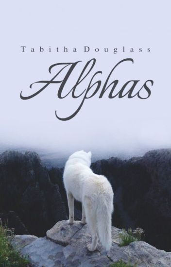 Alphas *TO BE RE-WRITTEN*
