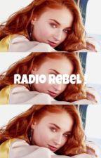 RADIO REBEL,             R. TOZIER by -hysteriaattheball