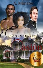 Esclavos de la pasión by AnelEstrella29