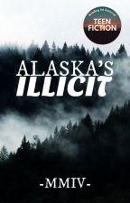 Alaska's Illicit by -MMIV-