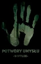 Potwory Umysłu by StrangerWriter15