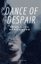 Dance Of Despair by ManilaMeem
