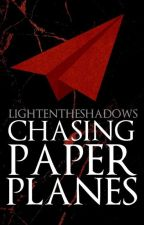 Chasing Paper Planes by LightenTheShadows