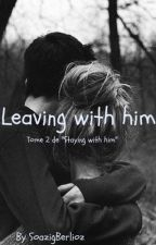 Leaving with him by SoazigBerlioz
