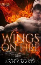Wings on Fire ~ Falling (Book 1) by annomasta