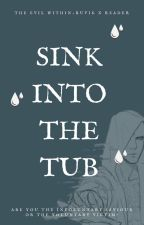 Sink Into The Tub by Xx_FlowerGarden_xX