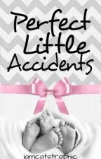 Perfect Little Accidents by iamcatastrophic