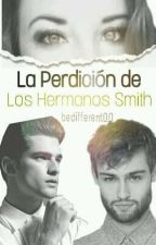 La Perdición de los Hermanos Smith by bedifferent00